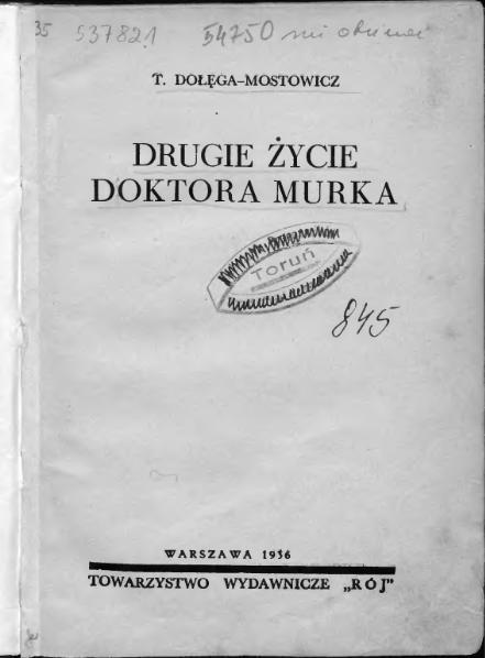 File:Drugie życie doktora Murka (Tadeusz Dołęga-Mostowicz).djvu