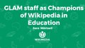 GLAM staff as champions of Wikipedia in Education - Sara Mörstell.pdf