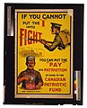 "If you cannot put the ""I"" into fight, you can put the ""pay' into patriotism by giving to the Canadian Patriotic Fund - Howell Lith. Co., Ltd., Hamilton, Can. LCCN2005691257.jpg"