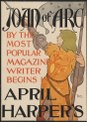 Joan of Arc, by the most popular magazine writer, begins in April Harper's - Edward Penfield. LCCN2006685390.tif