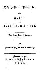 Die heilige Familie, oder, Kritik der kritischen Kritik: gegen Bruno Bauer & Consorten