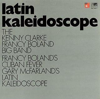<i>Latin Kaleidoscope</i> 1968 studio album by Kenny Clarke/Francy Boland Big Band