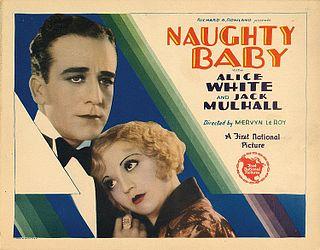 <i>Naughty Baby</i> (film) 1928 film by Mervyn LeRoy