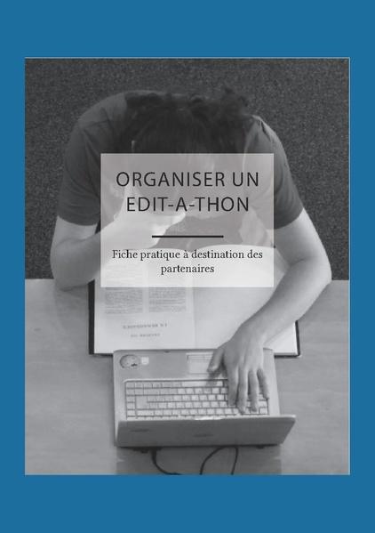 File:Préparer un edit-a-thon - Brochure à destination des partenaires de WMFr.pdf