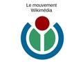 Présentation du mouvement wikimédia.pdf