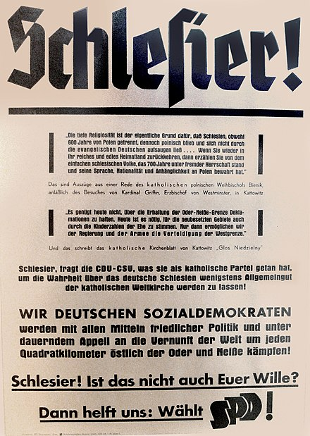 "SPD's election poster (1949): ""Silesians - We German Socialdemocrats will fight with all means of peaceful politics and in constant appeal on the sanity of the world for every single square kilometer east of Oder and Neisse"" Wahlplakat SPD 1949 Schlesier.jpg"