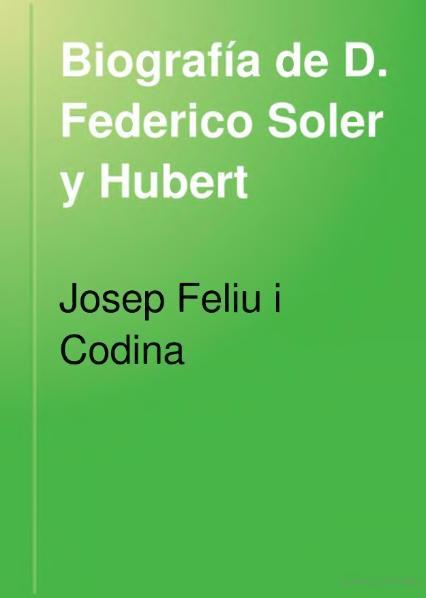File:Biografía de D. Federico Soler y Hubert (1897).djvu