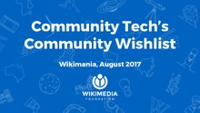 Community Tech - Community Wishlist report - Wikimania 2017.pdf
