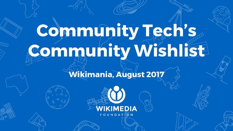 File:Community Tech - Community Wishlist report - Wikimania 2017.pdf