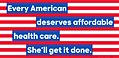 Every American deserves affordable healthcare. She'll get it done. 12487268 1521921728104478 4790626683401321278 o.jpg
