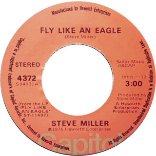 Fly Like an Eagle (song) 1976 single by Steve Miller Band