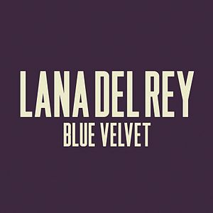 Blue Velvet (song) - Image: Lana Del Rey Blue Velvet Cover