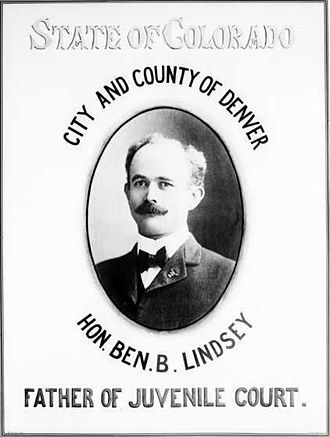 Progressive Era - Colorado judge Ben Lindsey, a pioneer in the establishment of juvenile court systems