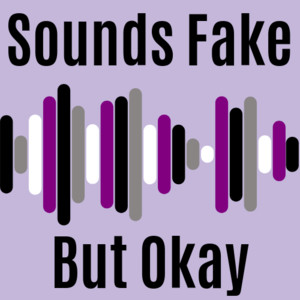 "Sounds bars go across the picture in alternating colors of the asexual flag (black, grey, white, and purple). The background of the image is light purple. Above and below the sound bars are the words ""Sounds Fake But Okay."""