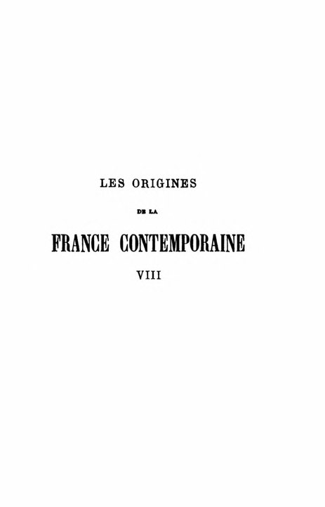 File:Taine - Les Origines de la France contemporaine, t. 8, 1904.djvu