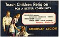 Teach children religion for a better community -- religion means reverence - obedience - order, irreligion means chaos - crime - social collapse, parents, wake up American Legion (80830).jpg