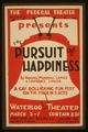"The Federal Theatre Div. of W.P.A. presents ""The pursuit of happiness"" by Armina Marshall Langer & Lawrence Langer LCCN98512454.tif"
