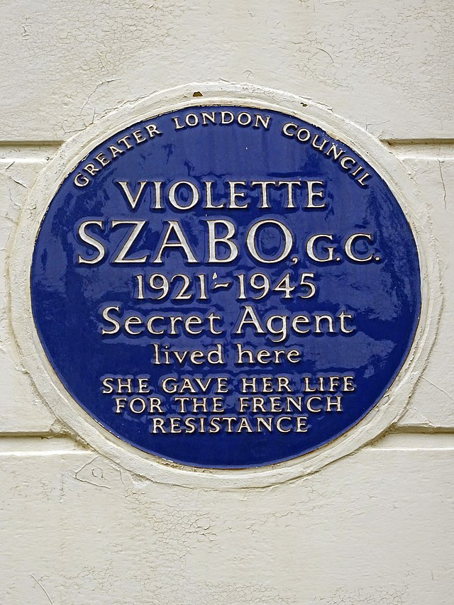 Violette Szabo blue plaque - Violette Szabo GC 1921-1945 secret agent lived here. She gave her life for the French Resistance.