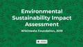 Wikimania 2019 WMF Environmental Sustainability Impact Assessment report (presentation).pdf