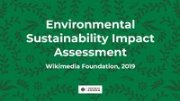 Wikimedia Foundation Environmental Sustainability Impact Assessment, 2019
