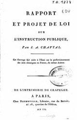 Jean-Antoine Chaptal: Rapport et projet de loi sur l'Instruction Publique