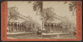 Congress Hall, Saratoga, N.Y, from Robert N. Dennis collection of stereoscopic views 2.png