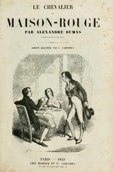 Alexandre Dumas: Le Chevalier de Maison-Rouge