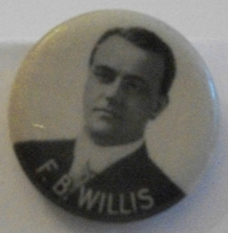 F. B. Willis - Campaign button of F. B. Willis, c. 1910
