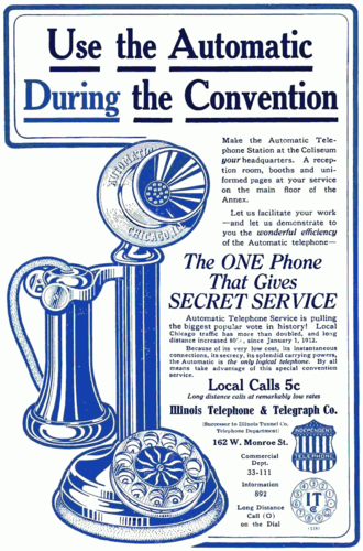 "Privacy - Advertisement for dial telephone service available to delegates to the 1912 Republican convention in Chicago. A major selling point of dial telephone service was that it was ""secret"", in that no operator was required to connect the call."