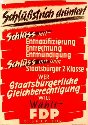 "Free Democratic Party (Germany) - ""Schlußstrich drunter!"" – FDP election campaign poster before the 1949 Bundestag election in Hesse calling for a halt on De-nazification"