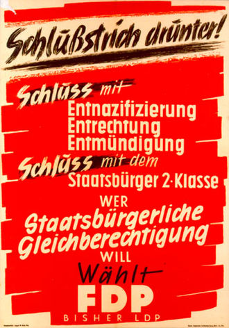 "Free Democratic Party (Germany) - ""Schlußstrich drunter!""—FDP election campaign poster before the 1949 Bundestag election in Hesse calling for a halt on denazification"