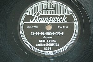 Gene Krupa - Krupa's version of Ta-ra-ra Boom-de-ay released as a 78 rpm shellac record (Brunswick)