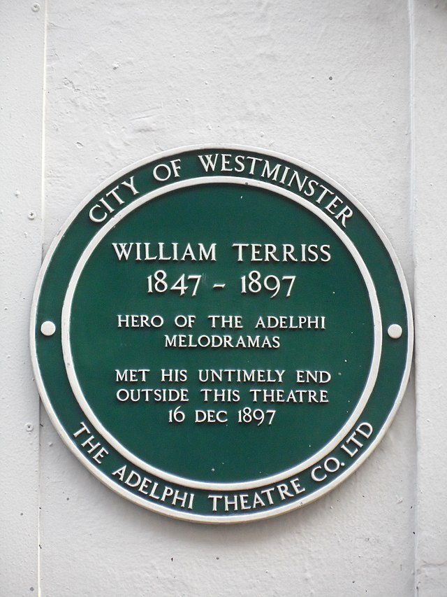 William Terriss green plaque - William Terriss 1847-1897 hero of the Adelphi melodramas met his untimely end outside this theatre 16 Dec 1897