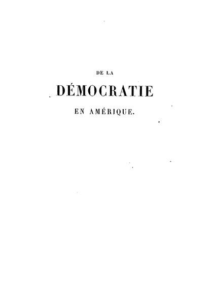 File:Alexis de Tocqueville - De la démocratie en Amérique, Pagnerre, 1848, tome 1.djvu