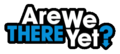Are We There Yet logo.png