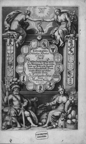 Historiography of Switzerland - Title page of Merian's Topographia Helvetiae, Rhaetiae et Valesiae (1642, reprinted 1654).