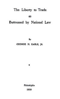 Earle, Liberty to Trade as Buttressed by National Law, 1909 Title.jpg