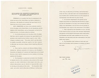 Executive order (United States) - Executive Order 9981 of July 26, 1948 by President Harry S. Truman banning segregation of the Armed Forces.