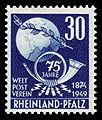 Fr. Zone Rheinland-Pfalz 1949 52 Weltpostverein.jpg