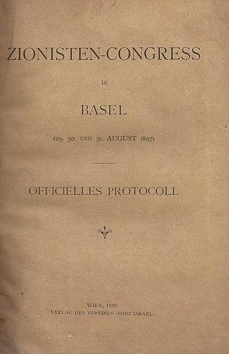 """First Zionist Congress - Zionist-Congress in Basel (29-31 August 1897) Official Protocol. Vienna: Verlag des Vereines """"Erez Israel"""", 1898."""