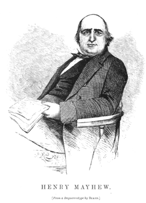 Henry Mayhew - Henry Mayhew, from London Labour and the London Poor (1861)