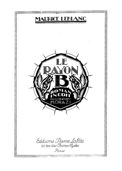 File:Leblanc - Le rayon B, paru dans Je sais tout, 1919.djvu