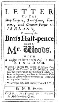 "A document reading, ""A Letter to the Shop-Keepers, Tradesmen, Farmers, and Common-People of Ireland, Concerning the Brass Half-Pence coined by Mr. Woods, with the Design to have them Pass in this Kingdom."" The explanation of the text follows. At the bottom is ""By M. B. Drapier"" and ""Dublin: Printed by J. Harding in Molesworth's-Court."""