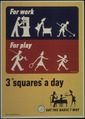 """""""For Work - For Play - Three Squares A Day"""" - NARA - 514312.tif"""