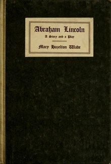 Abraham Lincoln, A Story and a Play.djvu