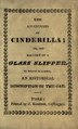 Adventures of the beautiful little maid Cinderilla, or, The history of a glass slipper - to which is added, An historical description of the cat (IA adventuresofbea00yorkiala).pdf