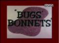 Bugs' Bonnets title card.png