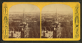 Panorama from state house, from Robert N. Dennis collection of stereoscopic views.png