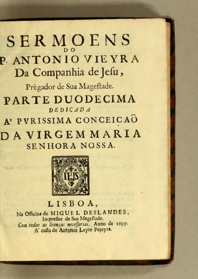 Sermoens do P. Antonio Vieyra da Companhia de Jesu, prègador de Sua Magestade, Septima Parte
