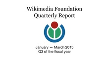 Wikimedia Foundation Quarterly Report, FY 2014-15 Q3 (January-March).pdf